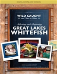 Wild Caught and Close to Home: Selecting and Preparing Great Lakes Whitefish (DIGITAL DOWNLOAD)