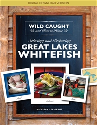 Wild Caught and Close to Home: Selecting and Preparing Great Lakes Whitefish